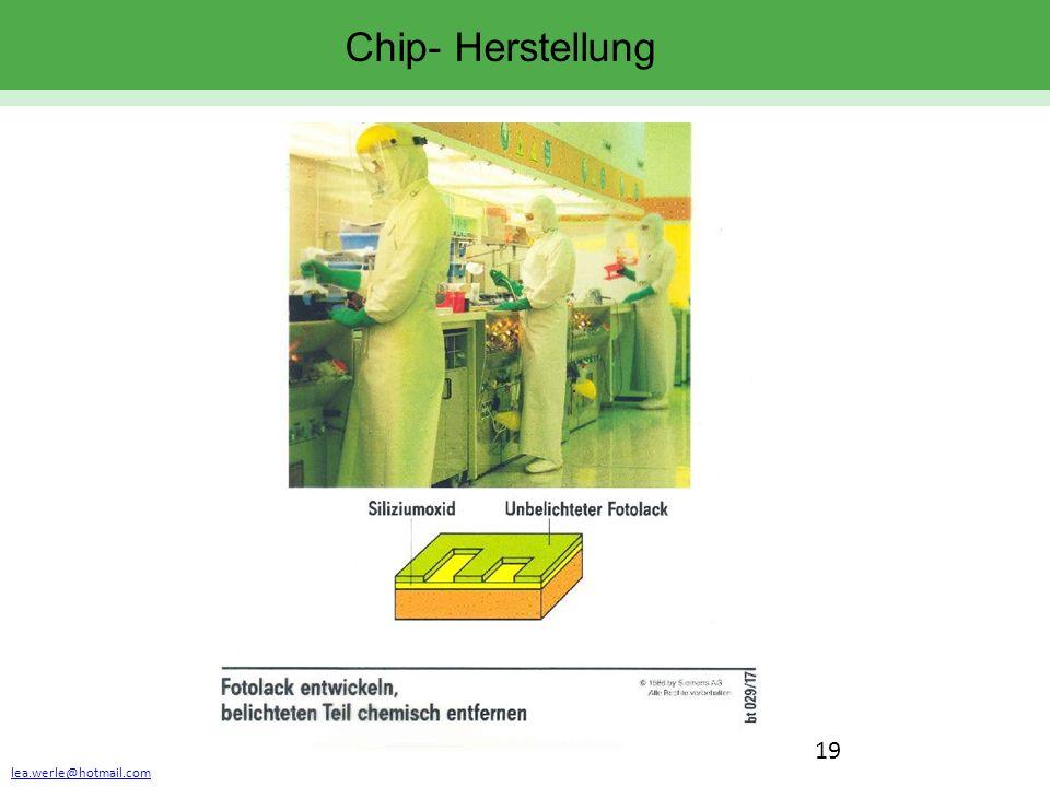 lea.werle@hotmail.com 19 Chip- Herstellung