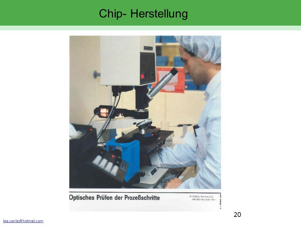 lea.werle@hotmail.com 20 Chip- Herstellung