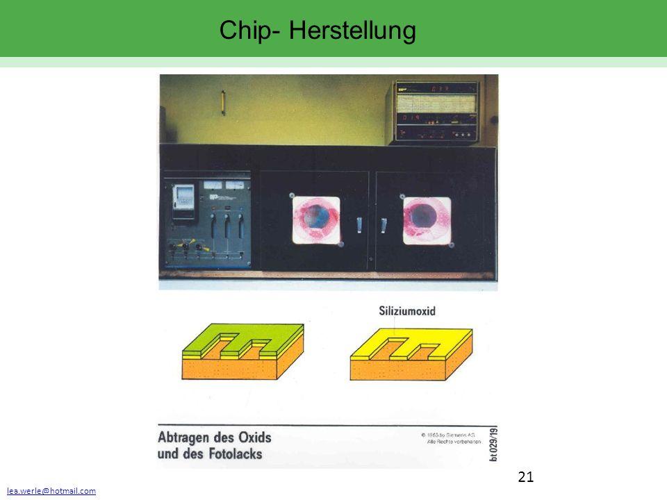 lea.werle@hotmail.com 21 Chip- Herstellung