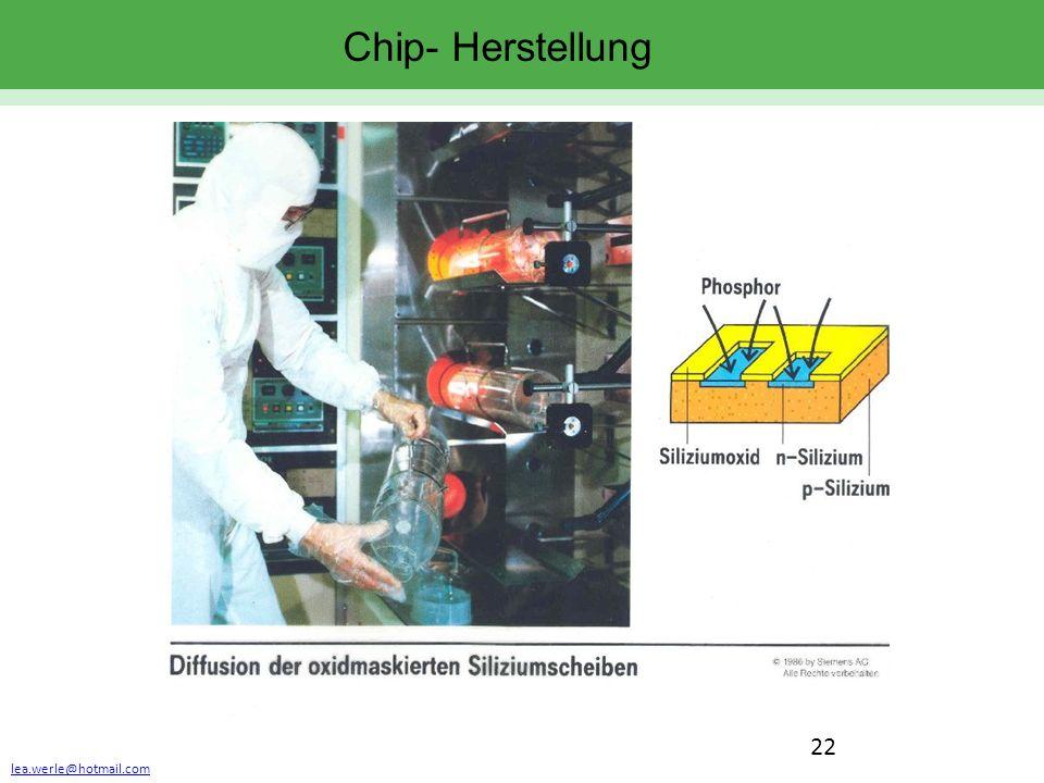 lea.werle@hotmail.com 22 Chip- Herstellung
