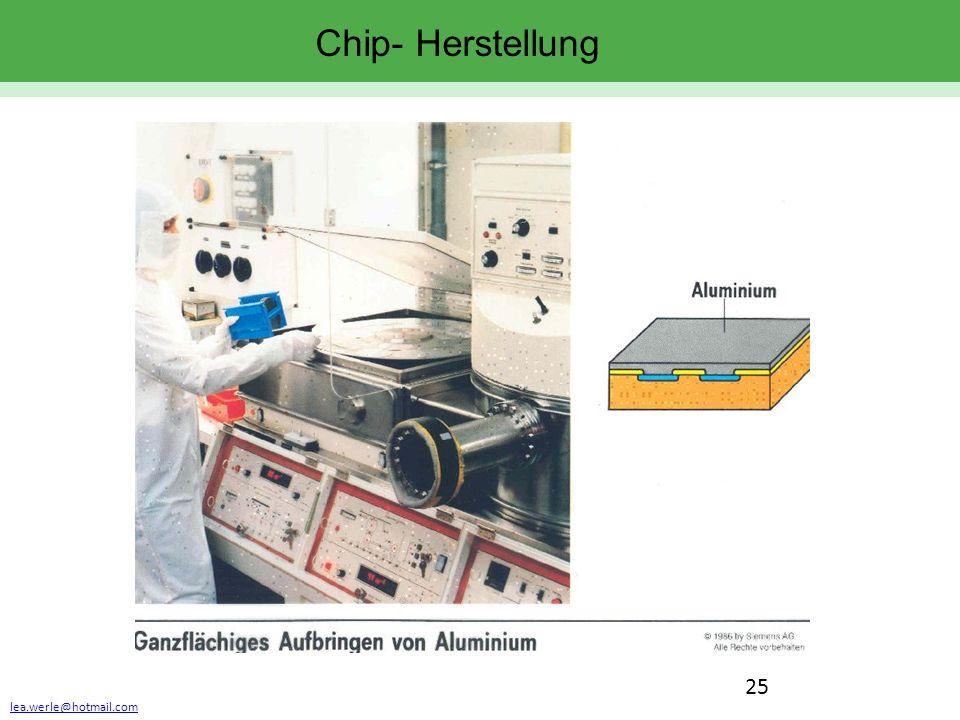 lea.werle@hotmail.com 25 Chip- Herstellung