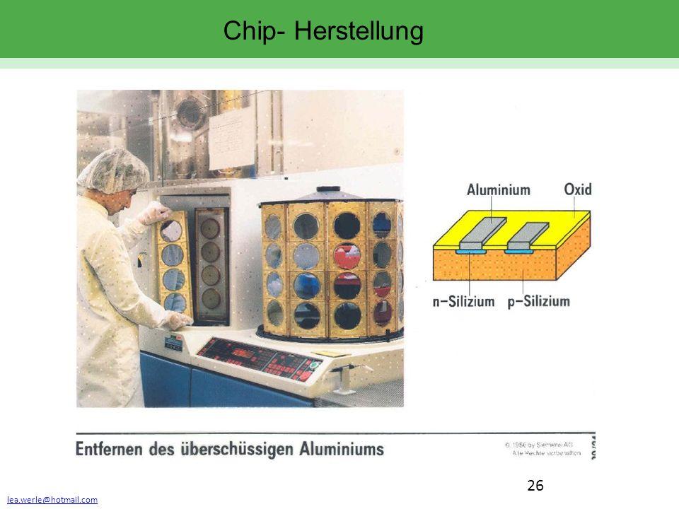 lea.werle@hotmail.com 26 Chip- Herstellung