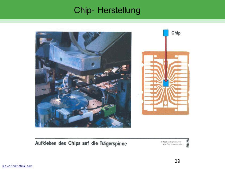 lea.werle@hotmail.com 29 Chip- Herstellung