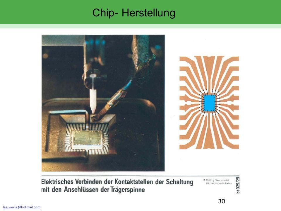 lea.werle@hotmail.com 30 Chip- Herstellung