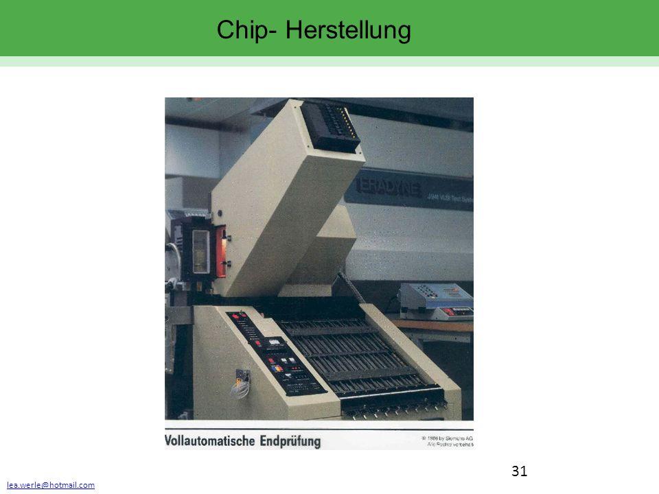lea.werle@hotmail.com 31 Chip- Herstellung