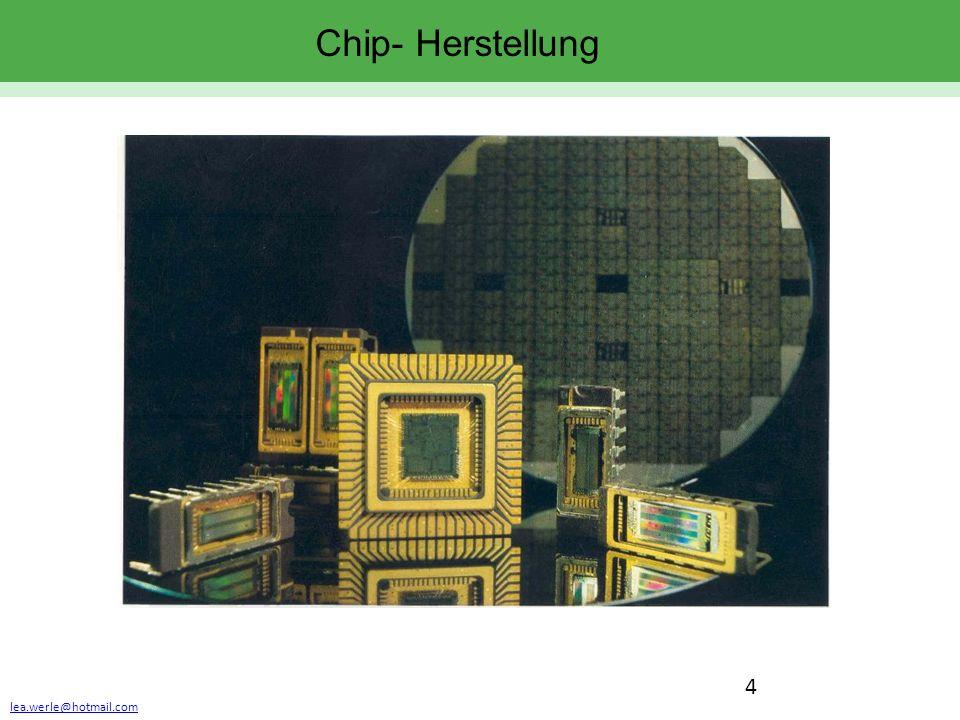 lea.werle@hotmail.com 15 Chip- Herstellung