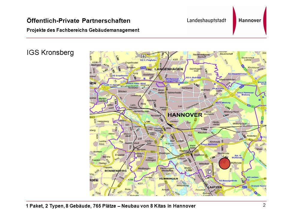 1 Paket, 2 Typen, 8 Gebäude, 765 Plätze – Neubau von 8 Kitas in Hannover Öffentlich-Private Partnerschaften Projekte des Fachbereichs Gebäudemanagement 2 IGS Kronsberg