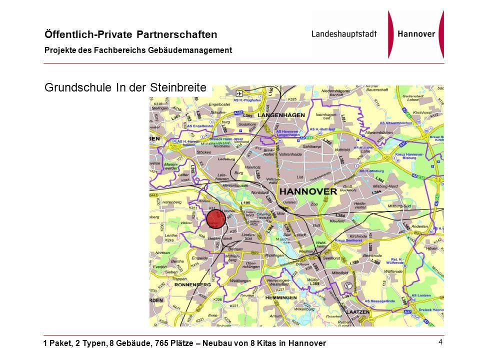 1 Paket, 2 Typen, 8 Gebäude, 765 Plätze – Neubau von 8 Kitas in Hannover Öffentlich-Private Partnerschaften Projekte des Fachbereichs Gebäudemanagement 4 Grundschule In der Steinbreite