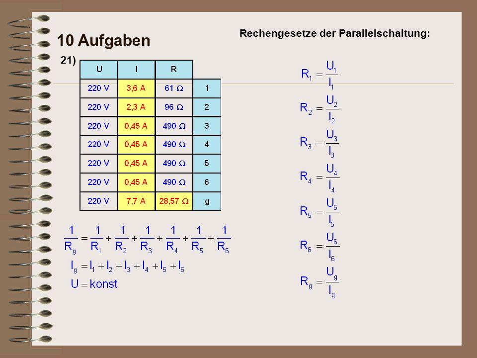 21) 10 Aufgaben Rechengesetze der Parallelschaltung: