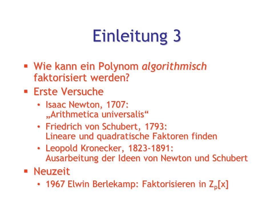 Der Berlekamp-Algorithmus 2  Voraussetzungen für den Algorithmus:  Koeffizienten der Polynome werden modulo einer Primzahl gerechnet.