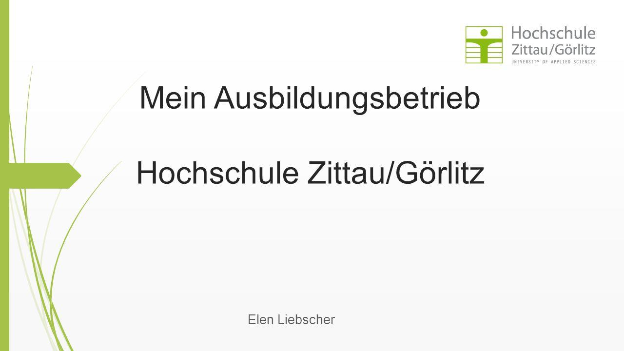 Mein Ausbildungsbetrieb Hochschule Zittau/Görlitz Elen Liebscher