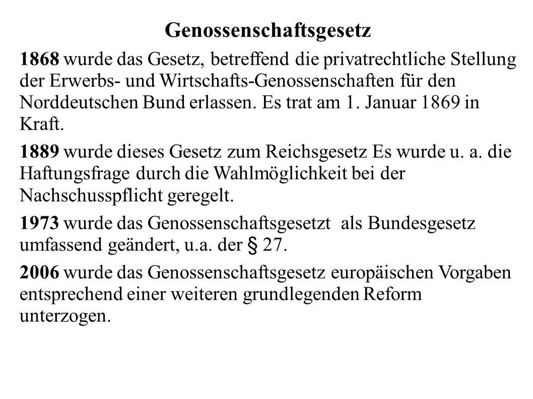 Genossenschaftsgesetz 1868 wurde das Gesetz, betreffend die privatrechtliche Stellung der Erwerbs- und Wirtschafts-Genossenschaften für den Norddeutsc
