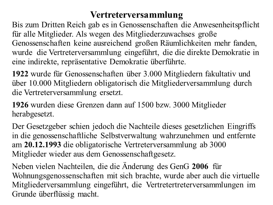 Vertreterversammlung Bis zum Dritten Reich gab es in Genossenschaften die Anwesenheitspflicht für alle Mitglieder. Als wegen des Mitgliederzuwachses g