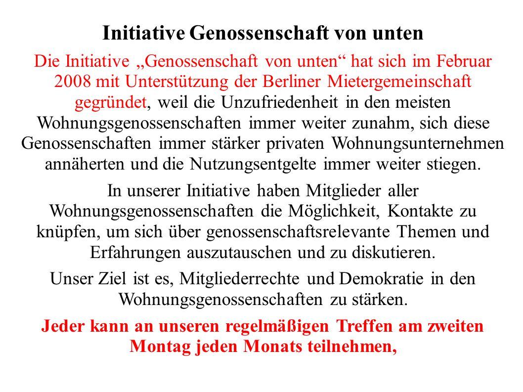 """Initiative Genossenschaft von unten Die Initiative """"Genossenschaft von unten"""" hat sich im Februar 2008 mit Unterstützung der Berliner Mietergemeinscha"""