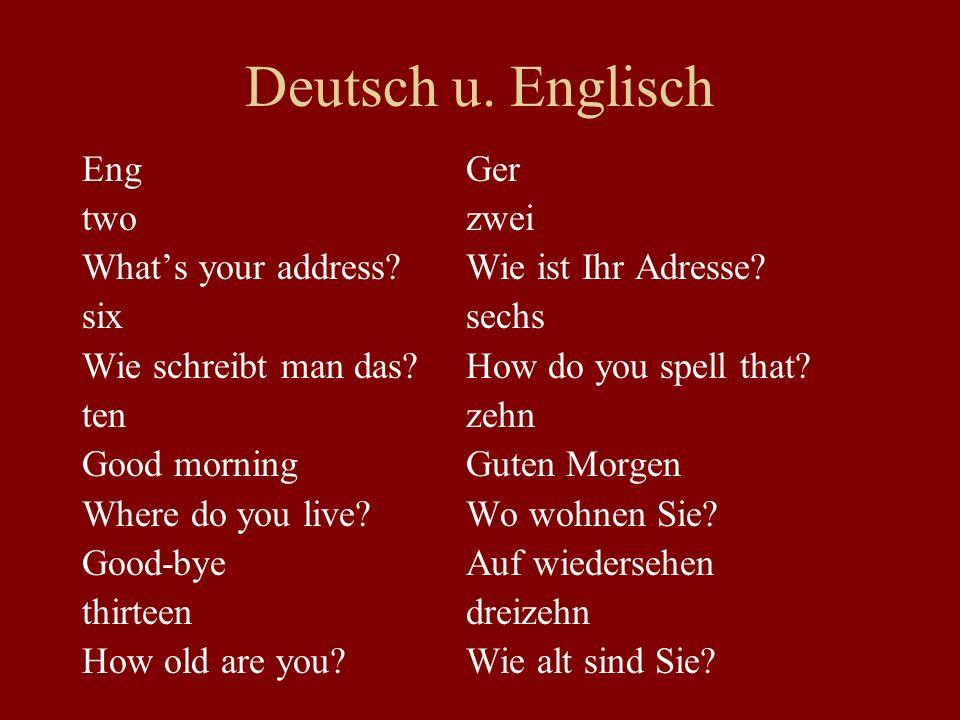 Deutsch u. Englisch EngGer twozwei What's your address Wie ist Ihr Adresse.