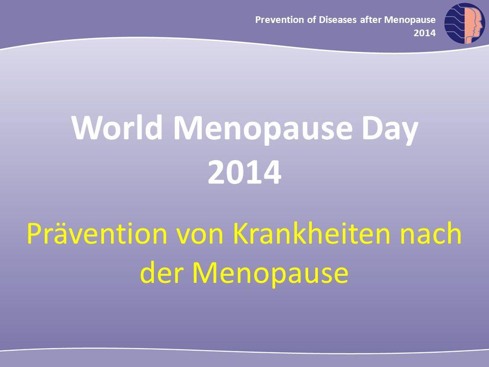 Oncology in midlife and beyond 2013 Prevention of Diseases after Menopause 2014 World Menopause Day 2014 Prävention von Krankheiten nach der Menopause