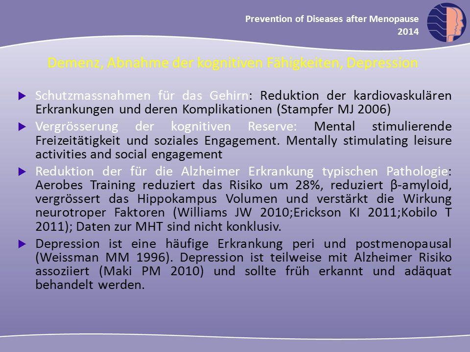 Oncology in midlife and beyond 2013 Prevention of Diseases after Menopause 2014  Schutzmassnahmen für das Gehirn: Reduktion der kardiovaskulären Erkr