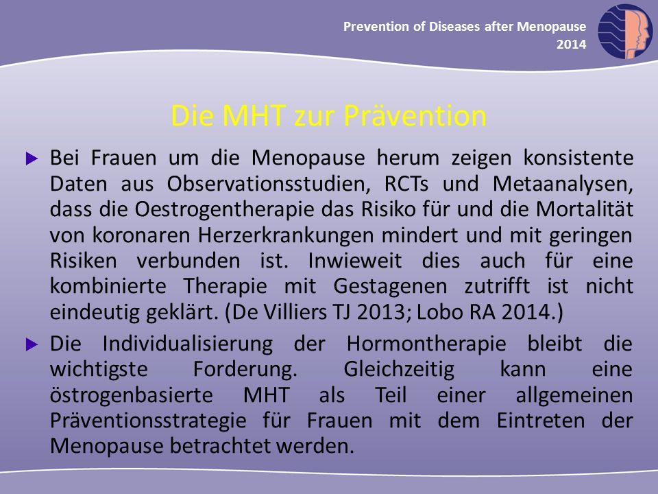 Oncology in midlife and beyond 2013 Prevention of Diseases after Menopause 2014 Die MHT zur Prävention  Bei Frauen um die Menopause herum zeigen kons