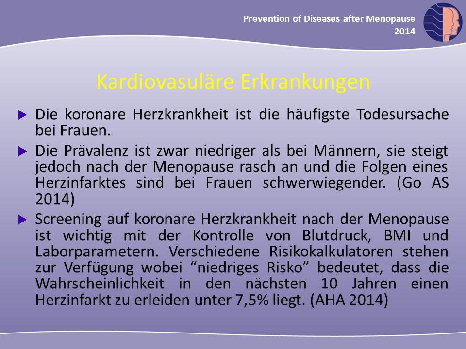 Oncology in midlife and beyond 2013 Prevention of Diseases after Menopause 2014 Kardiovaskuläre Krankheiten (cont)  Empfehlungen zur Ernährungs- und zur Lebensführung (Rauchstopp, Sport etc) sind allgemein akzeptiert ; Das 10 Jahresrisiko für koronare Erkrankungen wird um 12-14% reduziert wenn diesen Empfehlungen entsprochen wird.