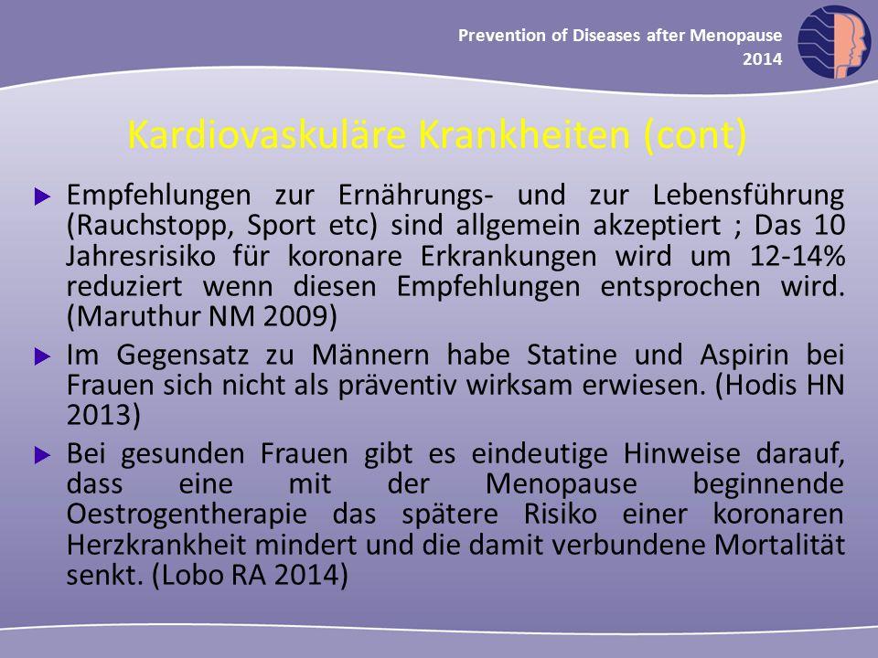 Oncology in midlife and beyond 2013 Prevention of Diseases after Menopause 2014 Kardiovaskuläre Krankheiten (cont)  Empfehlungen zur Ernährungs- und