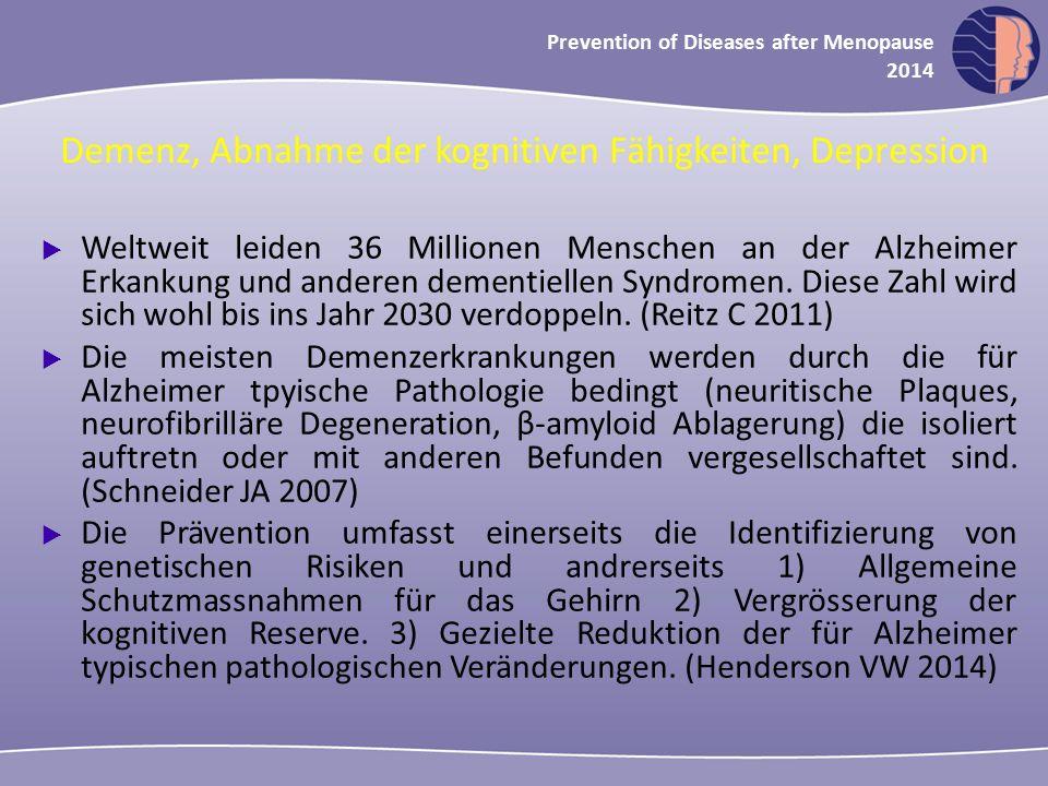 Oncology in midlife and beyond 2013 Prevention of Diseases after Menopause 2014 Demenz, Abnahme der kognitiven Fähigkeiten, Depression  Weltweit leid