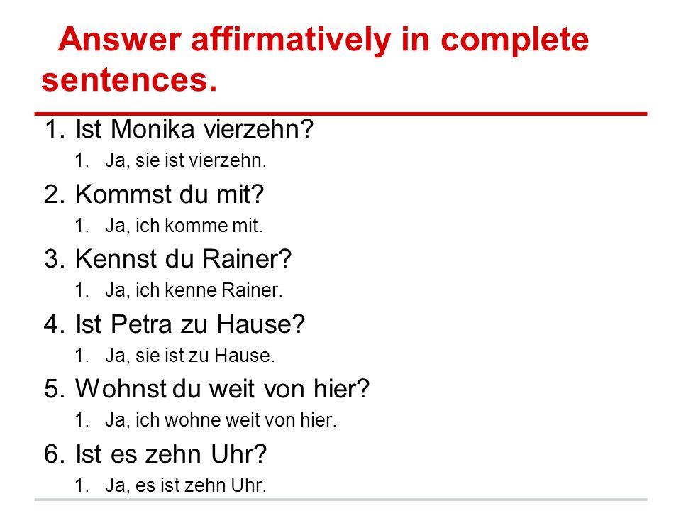 Wie.Wo. Wer. Im Heft: write the following questions in complete sentences.