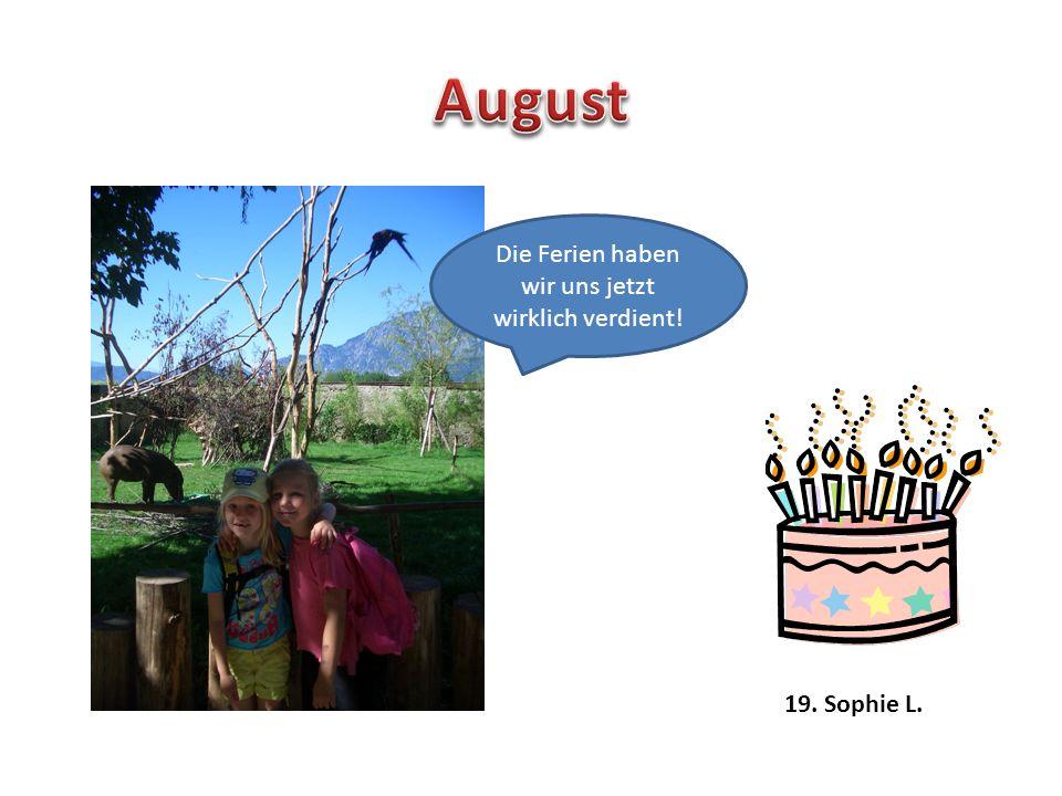 19. Sophie L. Die Ferien haben wir uns jetzt wirklich verdient!