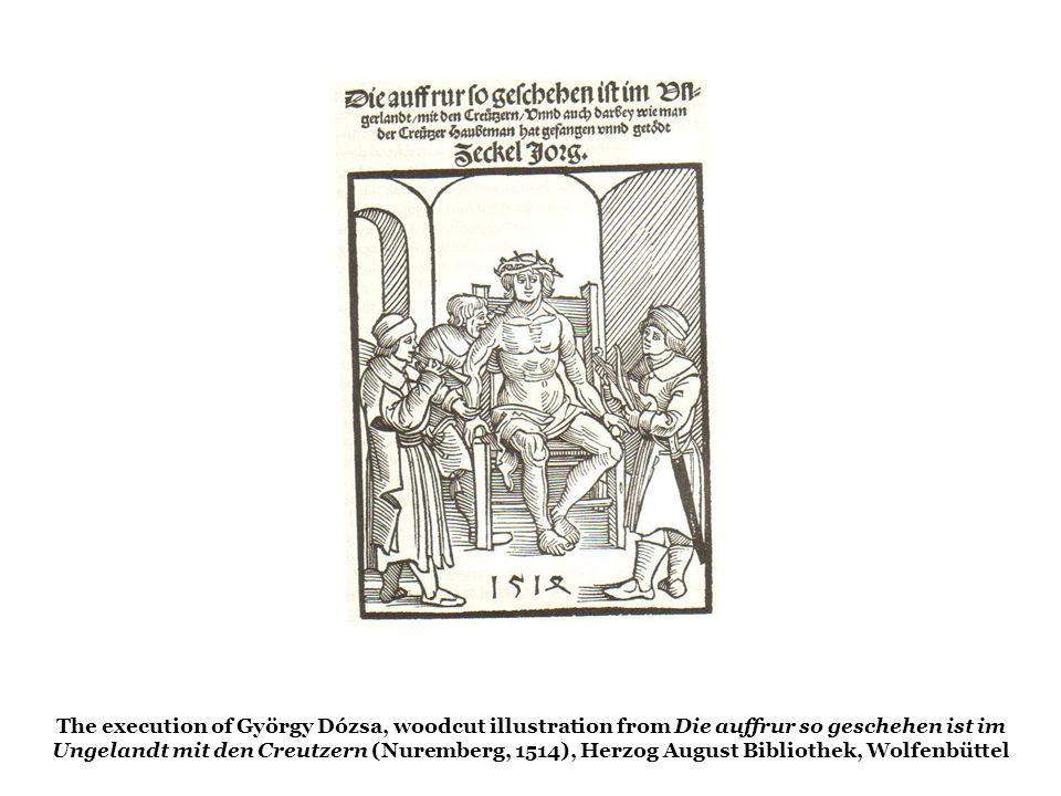 The execution of György Dózsa, woodcut illustration from Die auffrur so geschehen ist im Ungelandt mit den Creutzern (Nuremberg, 1514), Herzog August