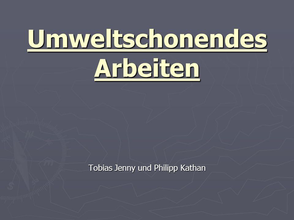 Umweltschonendes Arbeiten Tobias Jenny und Philipp Kathan
