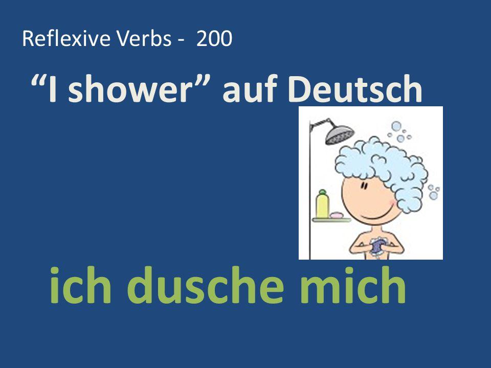 Reflexive Verbs - 200 I shower auf Deutsch ich dusche mich