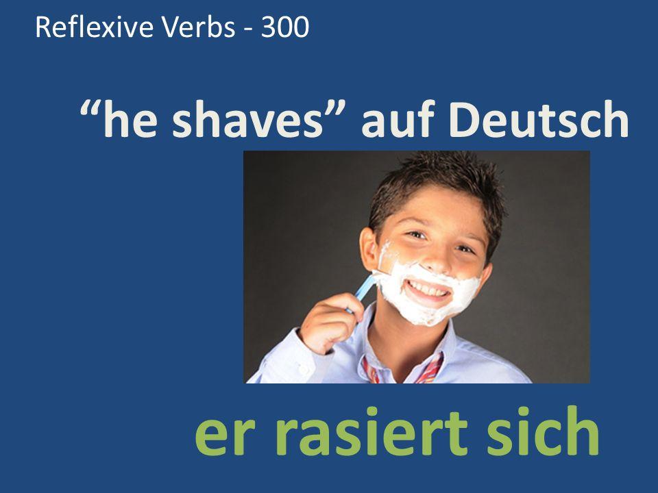 Reflexive Verbs - 300 he shaves auf Deutsch er rasiert sich