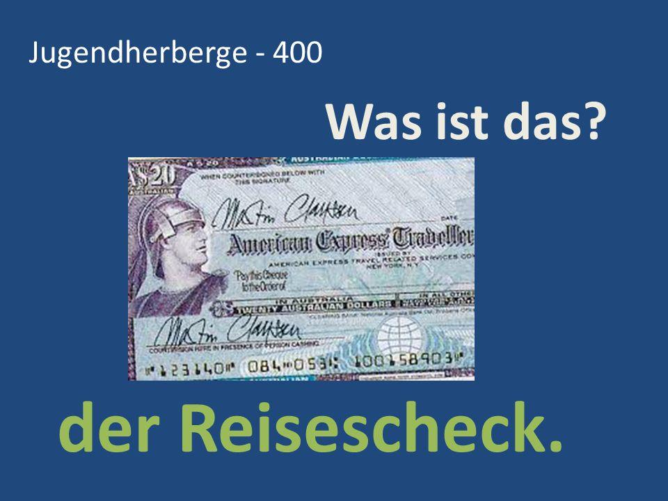 Jugendherberge - 400 Was ist das der Reisescheck.