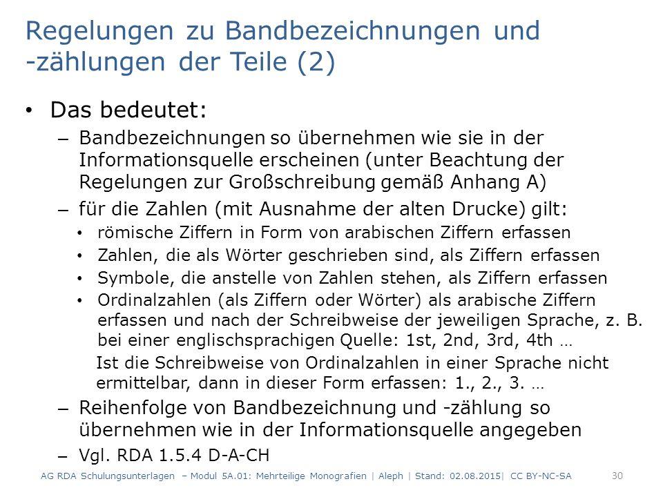 Regelungen zu Bandbezeichnungen und -zählungen der Teile (2) Das bedeutet: – Bandbezeichnungen so übernehmen wie sie in der Informationsquelle erschei