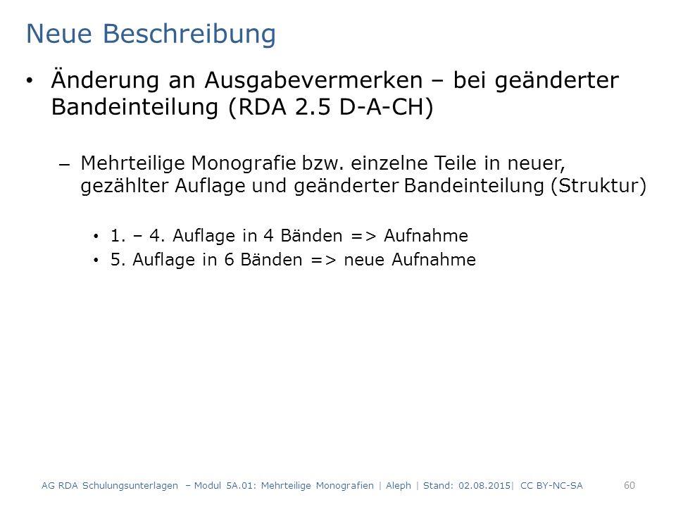 Neue Beschreibung Änderung an Ausgabevermerken – bei geänderter Bandeinteilung (RDA 2.5 D-A-CH) – Mehrteilige Monografie bzw. einzelne Teile in neuer,