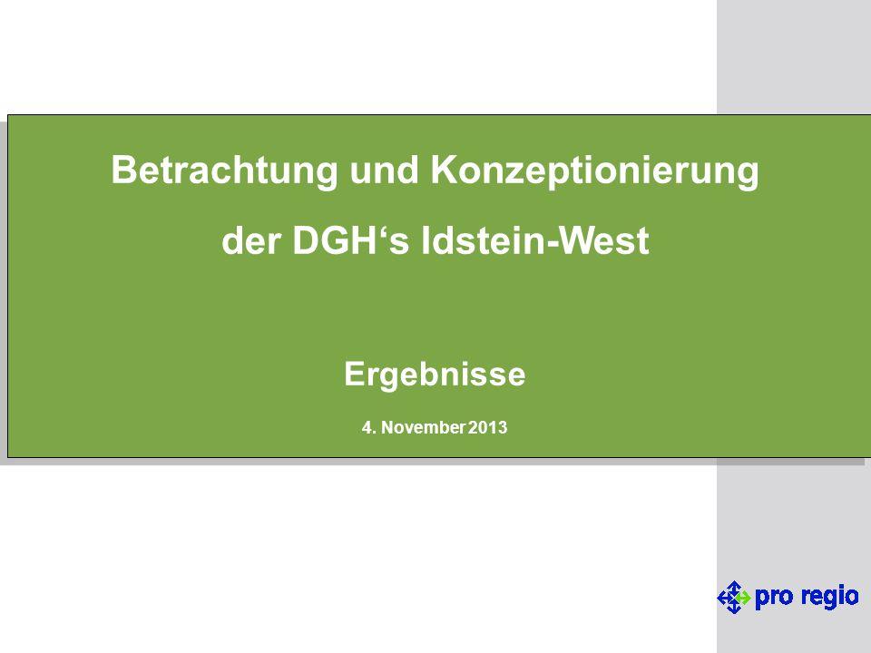 Betrachtung und Konzeptionierung der DGH's Idstein-West Ergebnisse 4. November 2013