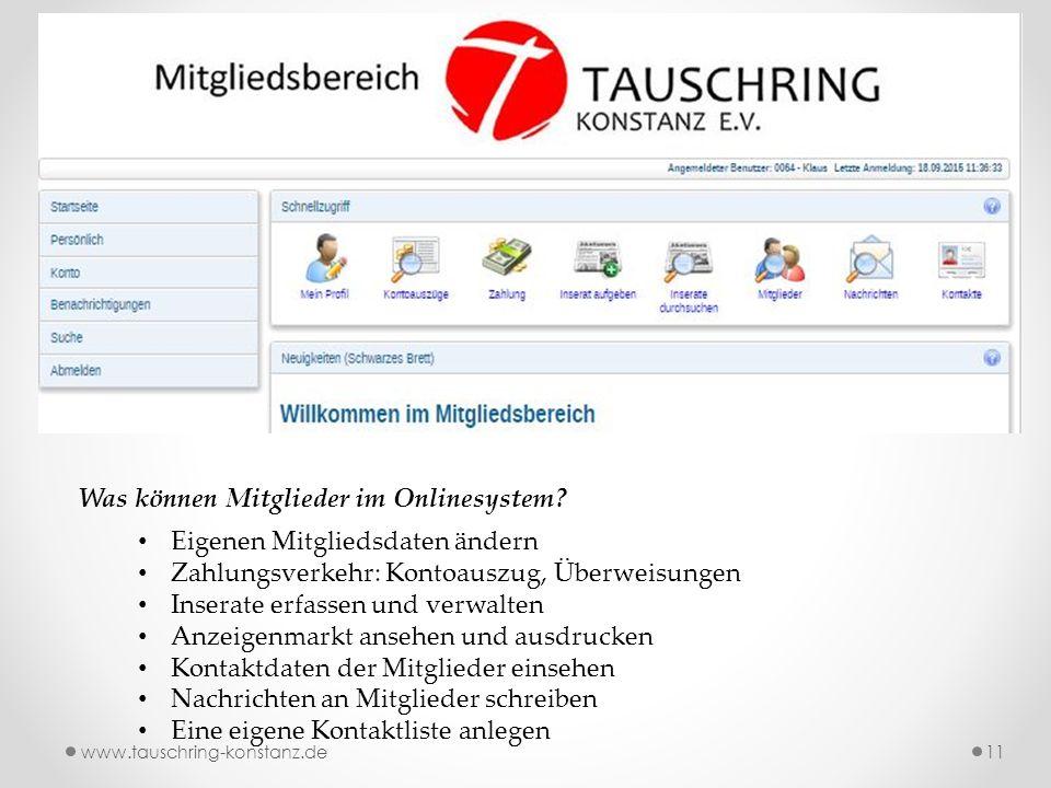 www.tauschring-konstanz.de11 Was können Mitglieder im Onlinesystem.