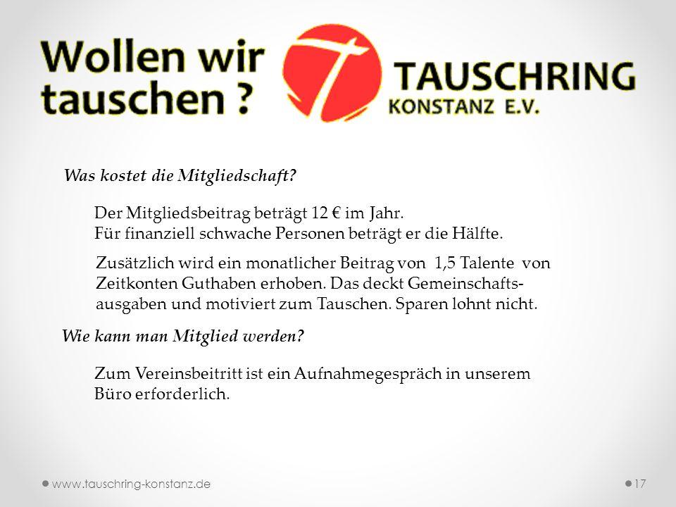 www.tauschring-konstanz.de17 Was kostet die Mitgliedschaft.