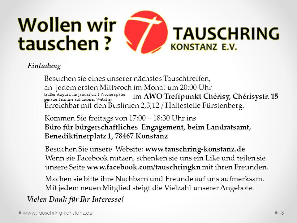 www.tauschring-konstanz.de18 Besuchen Sie unsere Website: www.tauschring-konstanz.de Wenn sie Facebook nutzen, schenken sie uns ein Like und teilen sie unsere Seite www.facebook.com/tauschringkn mit ihren Freunden.