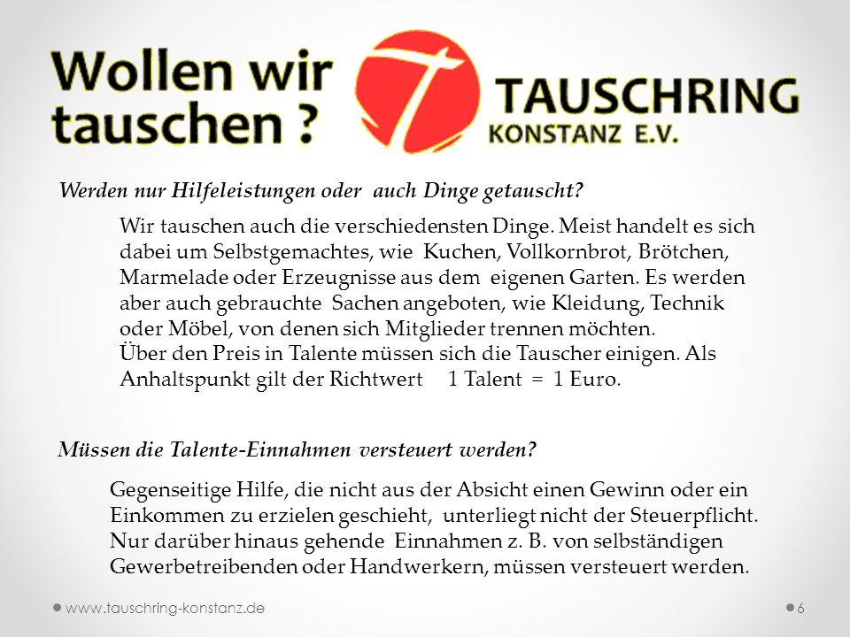 www.tauschring-konstanz.de6 Werden nur Hilfeleistungen oder auch Dinge getauscht.