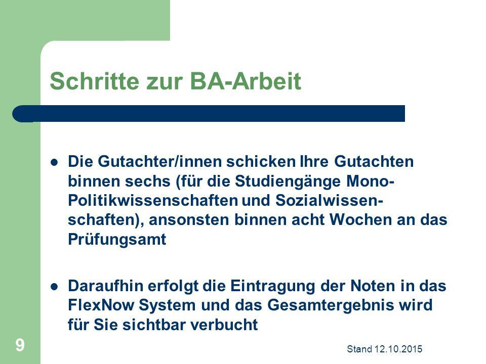 Schritte zur BA-Arbeit Die Gutachter/innen schicken Ihre Gutachten binnen sechs (für die Studiengänge Mono- Politikwissenschaften und Sozialwissen- sc
