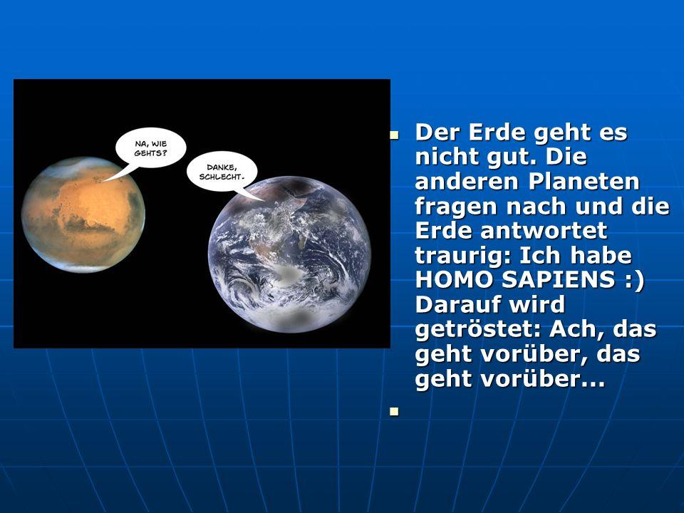 Der Erde geht es nicht gut.