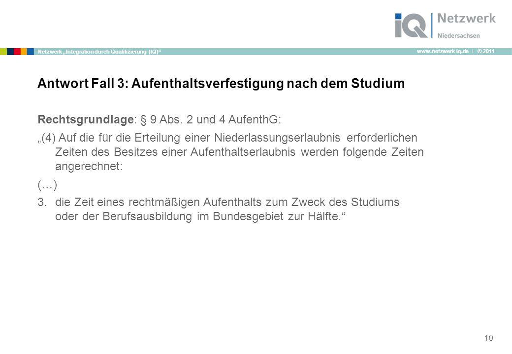 """www.netzwerk-iq.de I © 2011 Netzwerk """"Integration durch Qualifizierung (IQ) Rechtsgrundlage: § 9 Abs."""