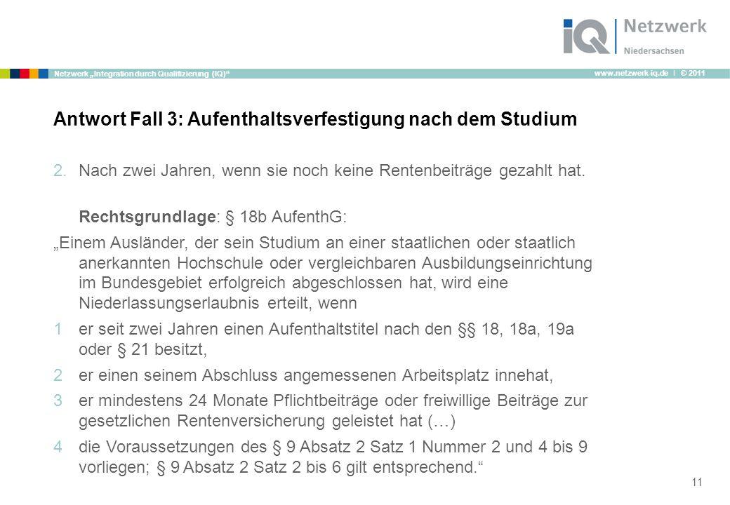 """www.netzwerk-iq.de I © 2011 Netzwerk """"Integration durch Qualifizierung (IQ) 2.Nach zwei Jahren, wenn sie noch keine Rentenbeiträge gezahlt hat."""