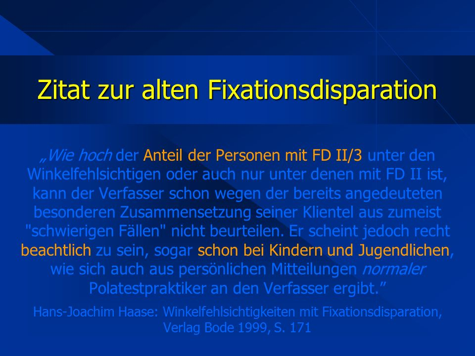 """Zitat zur alten Fixationsdisparation """"Wie hoch der Anteil der Personen mit FD II/3 unter den Winkelfehlsichtigen oder auch nur unter denen mit FD II i"""