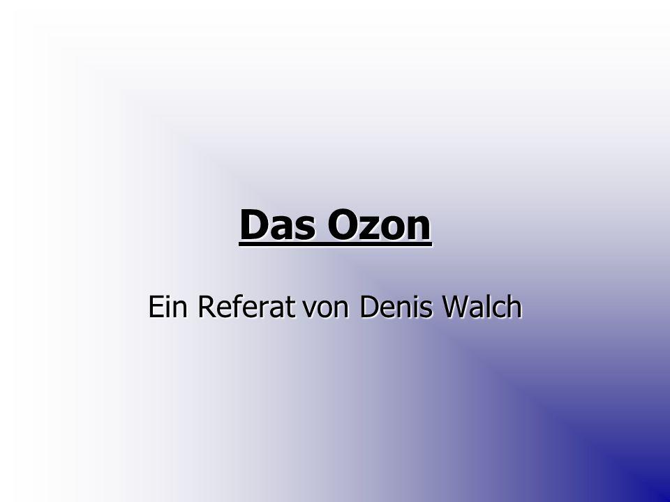 Das Ozon Ein Referat von Denis Walch