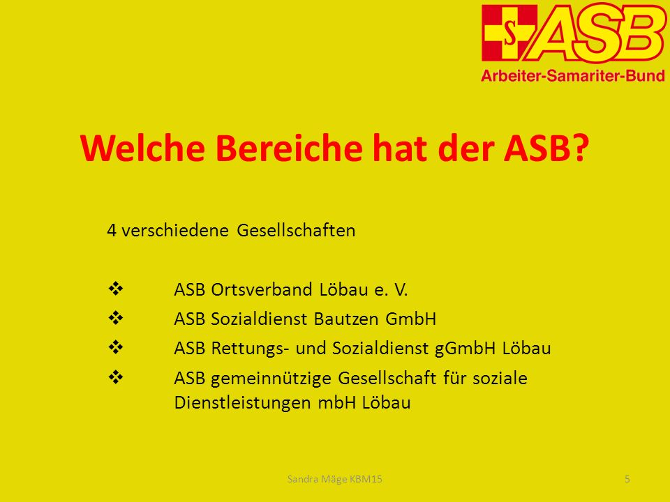 Welche Bereiche hat der ASB.4 verschiedene Gesellschaften  ASB Ortsverband Löbau e.