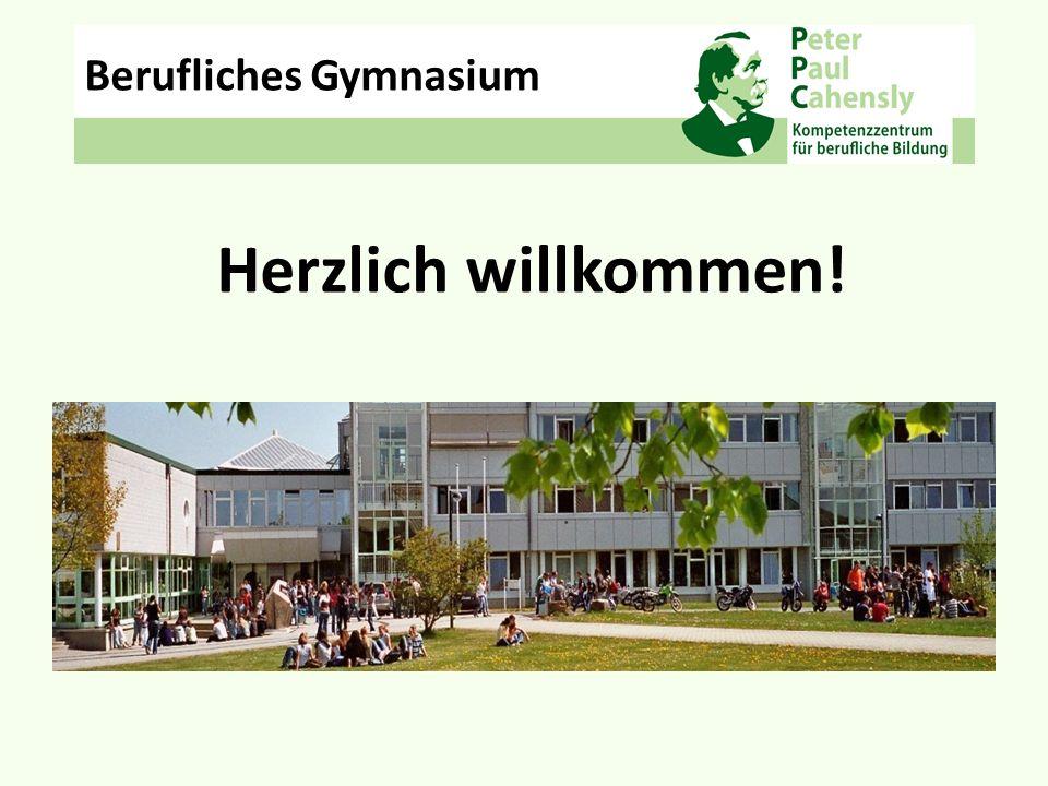 Berufliches Gymnasium Herzlich willkommen!