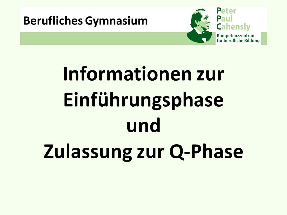 Informationen zur Einführungsphase und Zulassung zur Q-Phase Berufliches Gymnasium