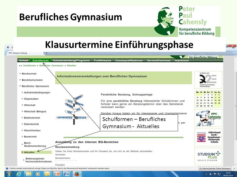 Be Klausurtermine Einführungsphase Berufliches Gymnasium Einloggen in den internen BG-Bereich: Benutzer: bgym1 Passw.: aktuell_14-15