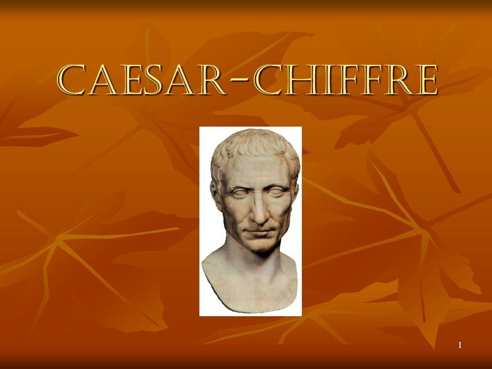 dominic.b@cable.vol.at2 Allgemeines Caesar-Chiffre hat seinen Namen vom römischen Feldherren, Gaius Julius Caesar, welcher diese Verschlüsselung für militärische Zwecke verwendeteCaesar-Chiffre hat seinen Namen vom römischen Feldherren, Gaius Julius Caesar, welcher diese Verschlüsselung für militärische Zwecke verwendete